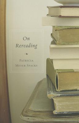On Rereading By Spacks, Patricia Meyer
