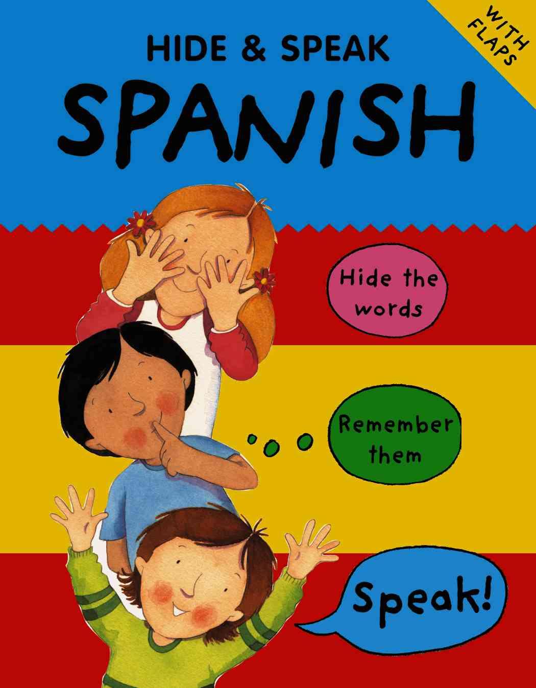 Hide & Speak Spanish By Bruzzone, Catherine/ Martineau, Susan/ Comfort, Louise/ Martin, Rosa Maria/ Ellis, Martyn