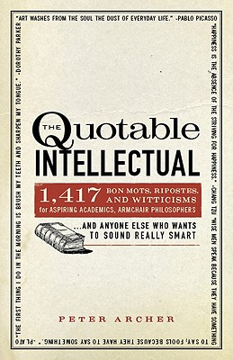 The Quotable Intellectual By Archer, Peter